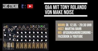 Q&A mit Tony Rolando von Make Noise im Live-Stream